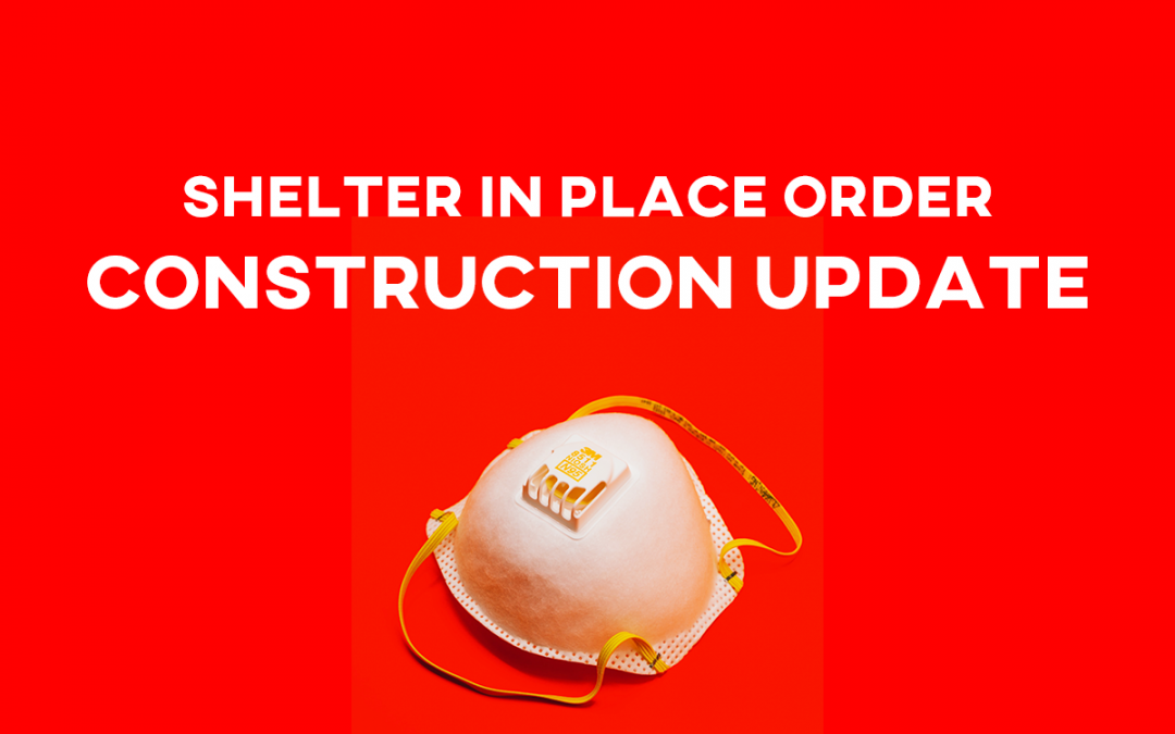Shelter in Place order construction update header image